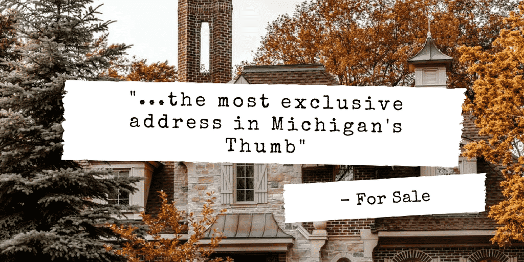 the most exclusive address in Michigan's Thumb