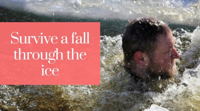 How to Survive Falling Though Ice
