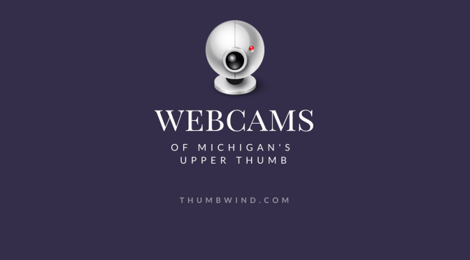 Webcams of Michigan's Upper Thumb