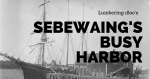 Sebwaings busy harbor