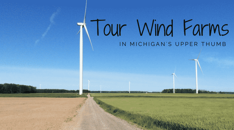 Explore Renewable Energy and Tour Wind Farms in Michigan's Upper Thumb