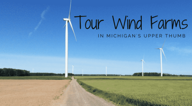 Tour Michigan Wind Farms in the Upper Thumb