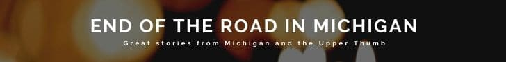 End Of the Road In Michigan Podcast