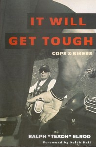It Will Get Tough: Cops & Bikers