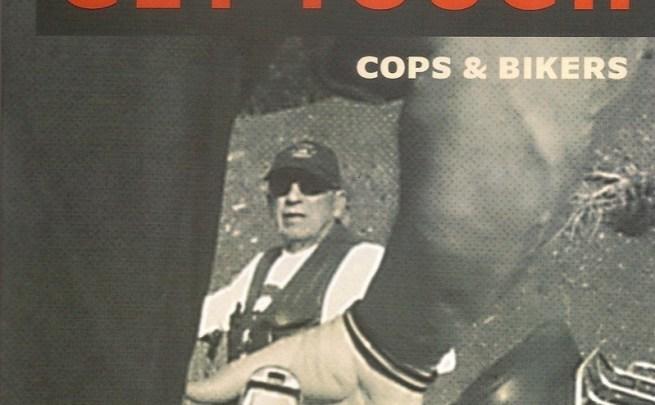 It Will Get Tough: Cops & Bikers