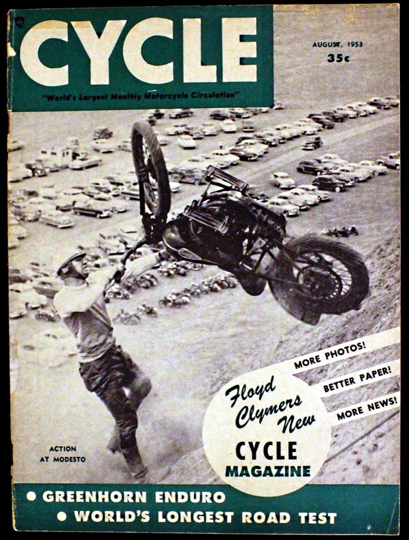 For a long time, Floyd Clymer's vision of motorcycling was reflected in his publication… Cycle. Beginning as Denver's Indian dealer while still in his teens, his claim to fame (among other things… ahem!) was his ability to ride a motorcycle, sitting on it backwards! Trouble is, he also had a rather slack attitude towards journalism, often publishing whatever the manufacturers fed him… true or false. Good enough… till this came along.