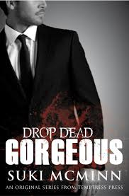 Drop Dead Gorgeous by  Suki McMinn
