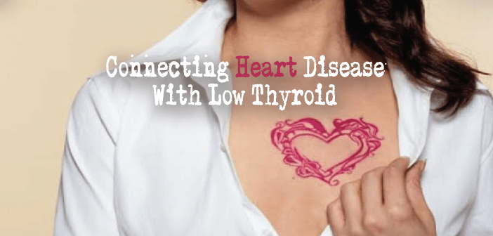 Heart-Disease-And-The-Low-Thyroid-Connection