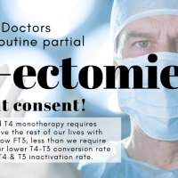 Caution: Doctors perform T3-ectomies without our consent