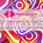 Cara Menambah Follower Instagram Dengan Mudah