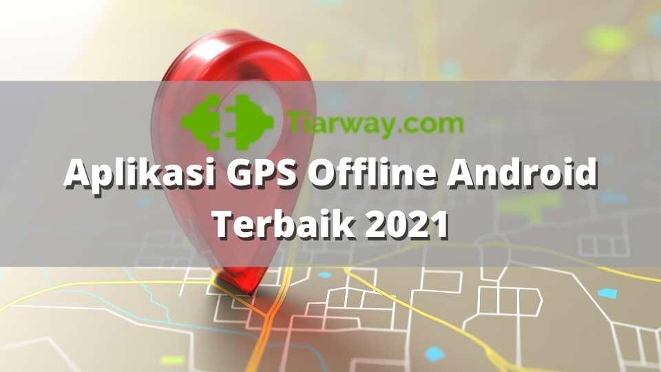 Aplikasi GPS Offline Android Terbaik 2021