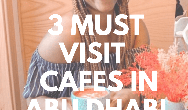 3 Must Visit Cafes in Abu Dhabi