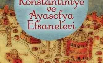 Stefanos Yerasimos – Türk Metinlerinde Konstantiniye ve Ayasofya Efsaneleri