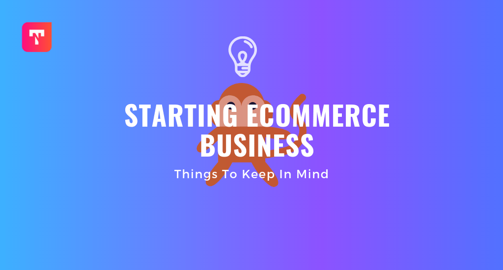 Things to Keep in mind Before Starting an eCommerce Business