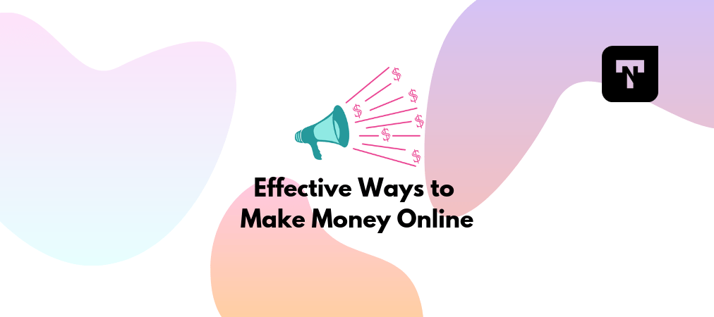 The Easiest and Effective Ways to Make Money Online