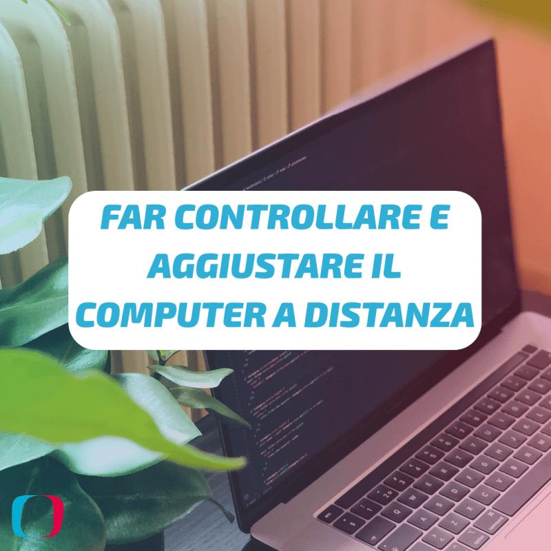 Far controllare e aggiustare il computer a distanza