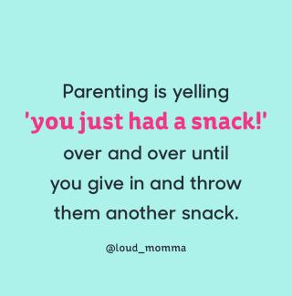 Parenting snack quote