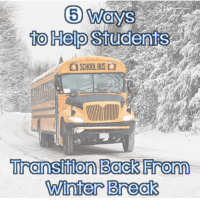 5 Ways to Help Students Transition Back from Winter Break