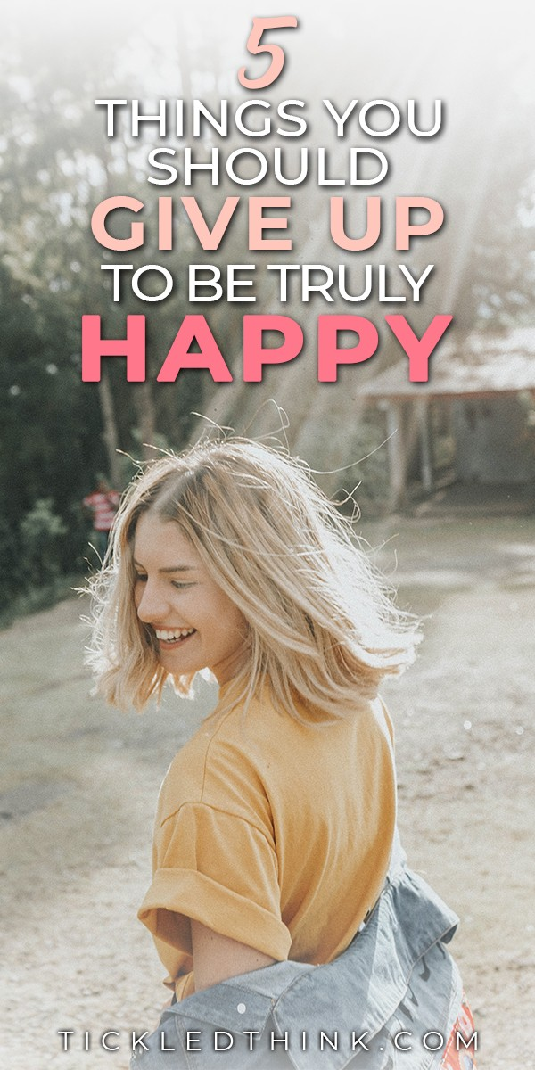 Happiness is a choice and is available to us at any time -- we just have to be willing to let go of the things that are keeping us from being truly happy. Read on to see the things I gave up to find true happiness regardless of what the situation is.