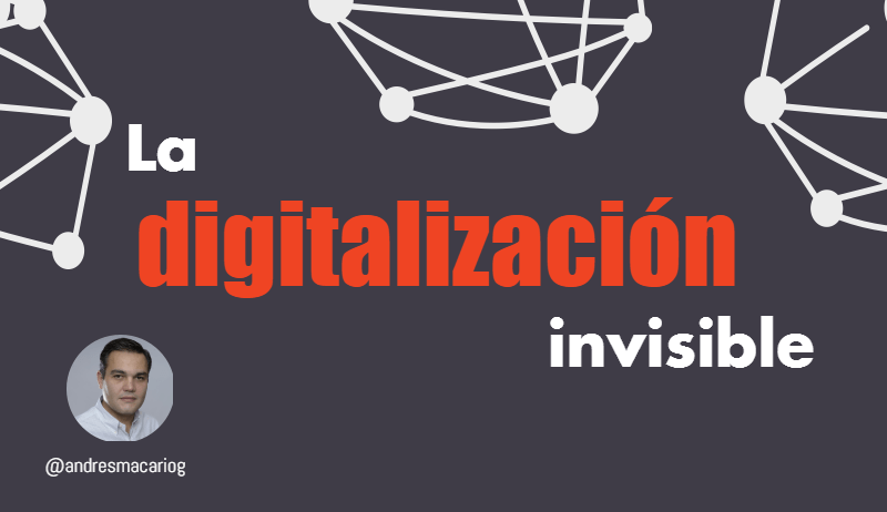 Tuit-La-digitalizacion-invisible-Andres Macario