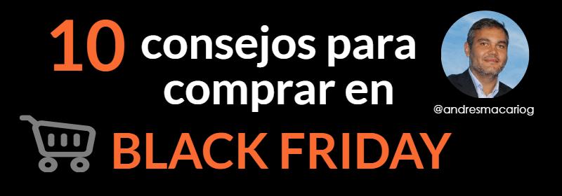 10 consejos para comprar en Black Friday- Andres Macario
