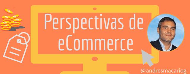 Perspectivas de eCommerce - Andrés Macario