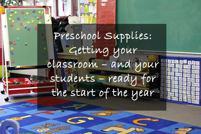 Preschool Supplies: Getting your classroom - and your students - ready for the start of the year