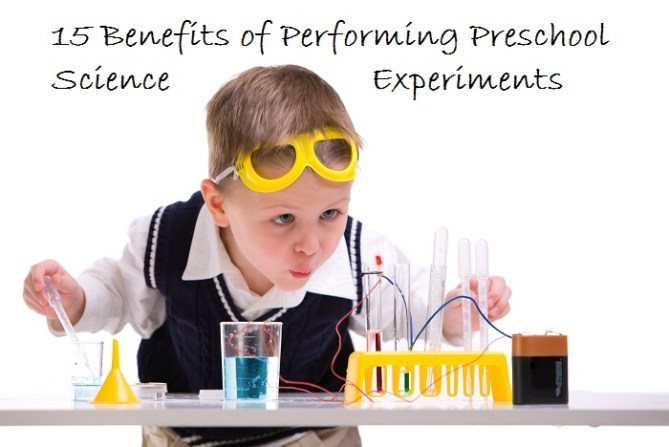 15 Benefits of Performing Preschool Science Experiments