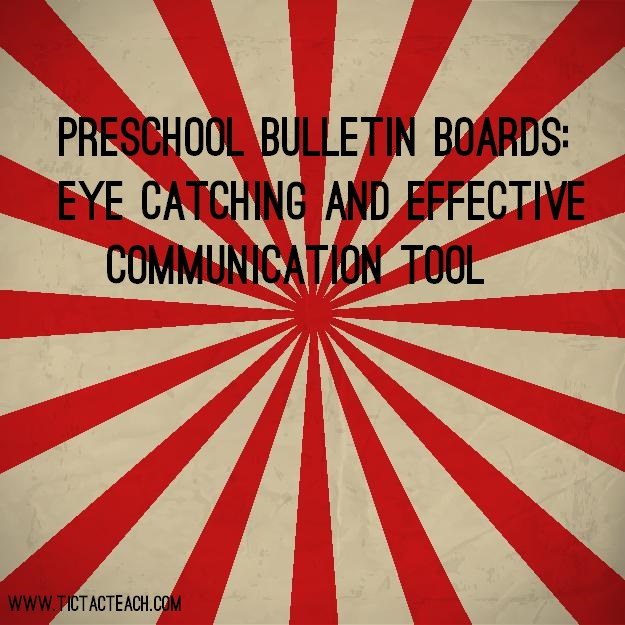 Preschool Bulletin Boards: Eye Catching and Effective Communication Tool - www.TicTacTeach.com