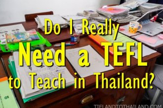 Do I Really Need a TEFL to Teach in Thailand?