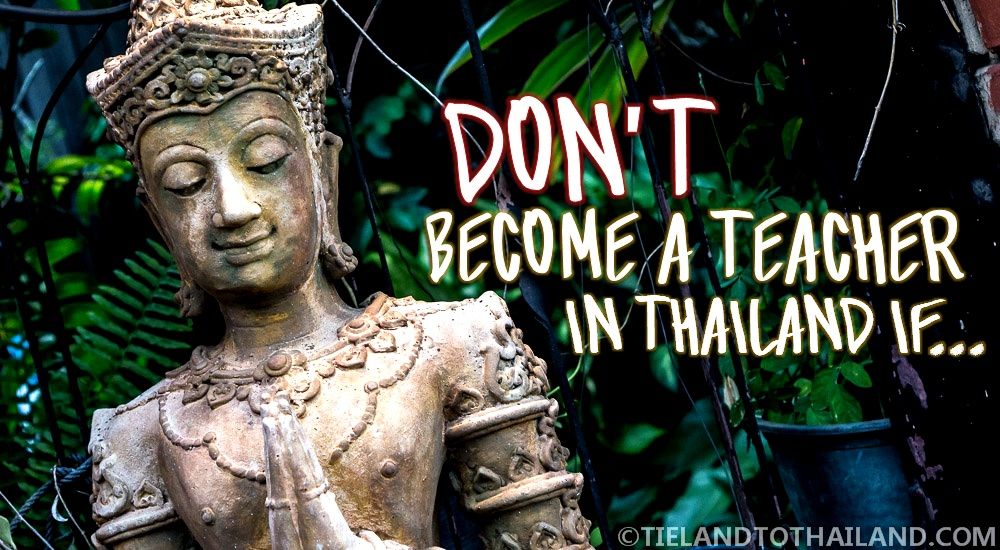 6 Reasons why you may not want to become a teacher in Thailand | TielandtoThailand.com