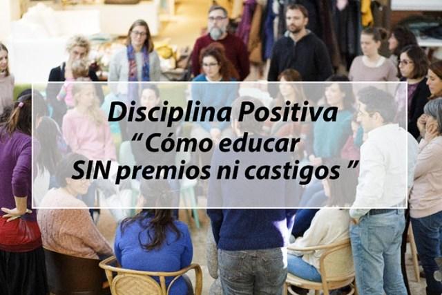 Cómo educar sin premios ni castigos con Disciplina Positiva