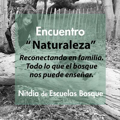 """27 ABRIL: """"Naturaleza: Reconectando en familia. Todo lo que el bosque os puede enseñar"""""""