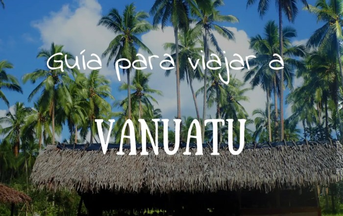 Vanuatu turismo. Guia para viajar a Vanuatu