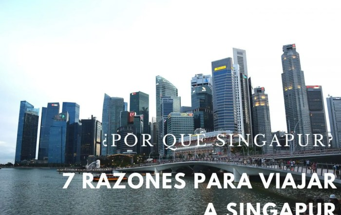 7 razones para viajar a Singapur