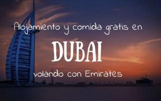 Dubai Alojamiento y comida gratis cuando vuelas con Emirates