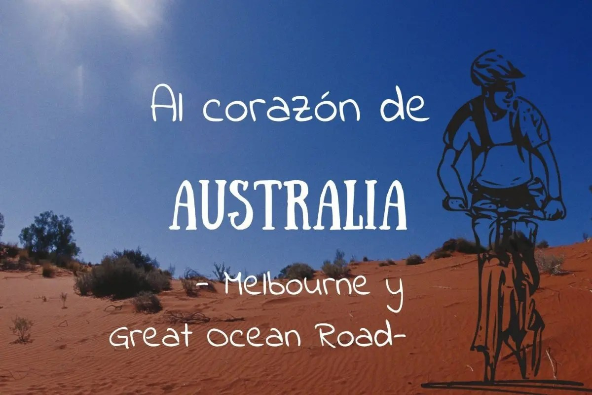 Al Corazon de Australia Melbourne Great Ocean Road