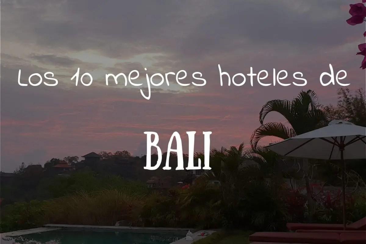 Los 10 mejores hoteles de Bali