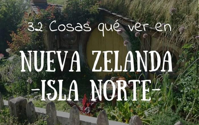 que ver en nueva zelanda isla norte