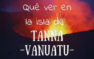 Que ver en la isla de Tanna Vanuatu