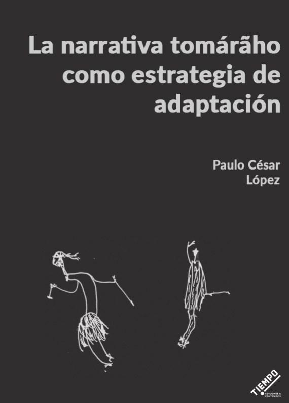 Portada de La narrativa tomárãho como estrategia de adaptación.