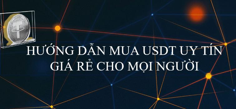 huong-dan-mua-ban-usdt-gia-re-uy-tin-danh-cho-moi-nguoi-tiendientuorg