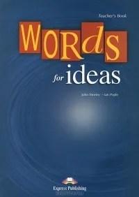John_Morley_Ian_Pople__Words_for_Ideas_Teachers_Book