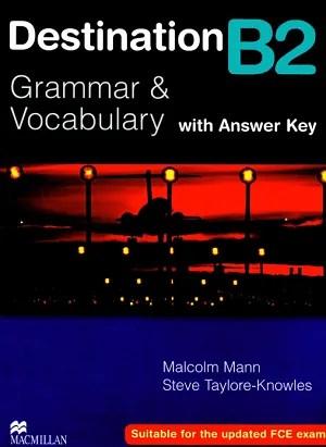 Destination Grammar & Vocabulary with Answer Key B2