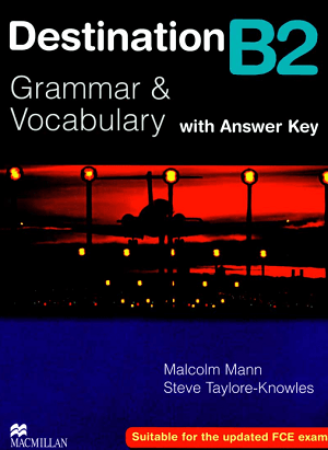 Destination Grammar & Vocabulary with Answer Key B2