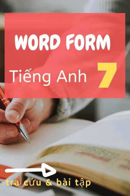 Bảng tra cứu Word form Tiếng Anh 7