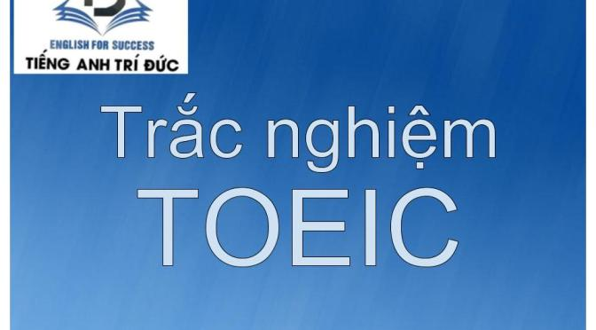 Trắc nghiệm toeic (word: Adjective)
