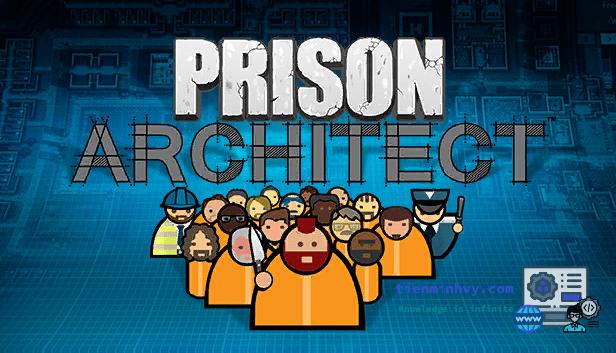 Nhận ngay game Prison Architect miễn phí