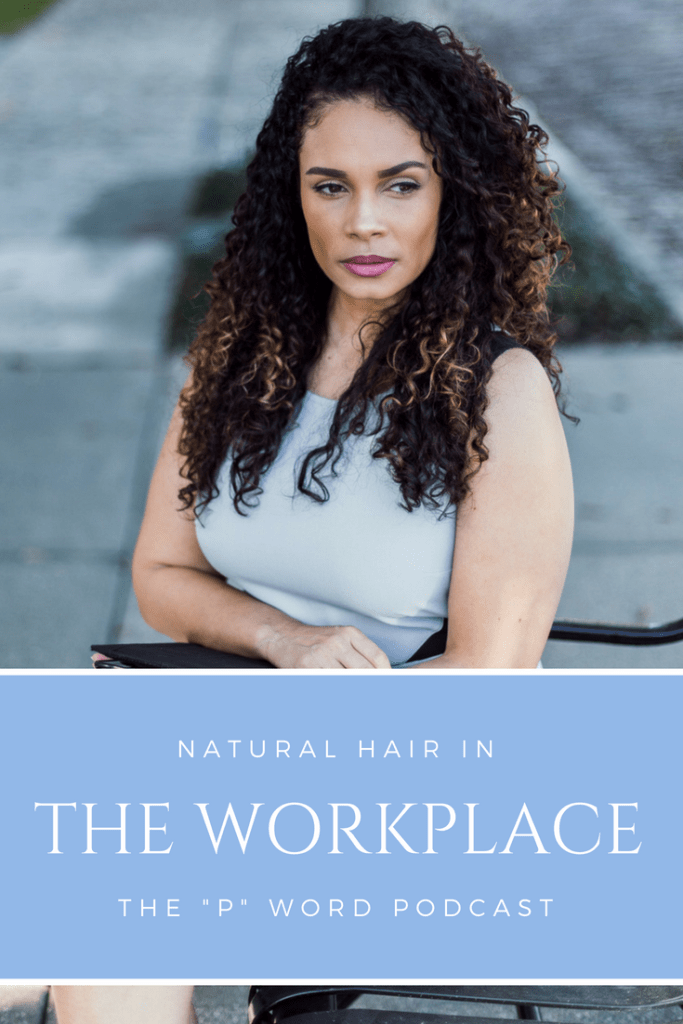 Natural Hair In The Workplace-Tiffany D. Brown