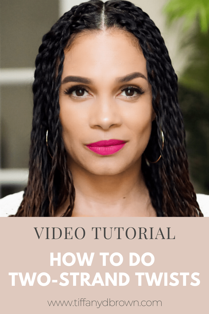 Natural Hair: How To Do Two-Strand Twists On Long Hair-Tiffany D. Brown